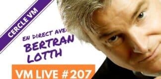 VM Live #207 | Spécial Bertran LOTTH