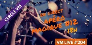VM Live #204 | Apéro Magique #12