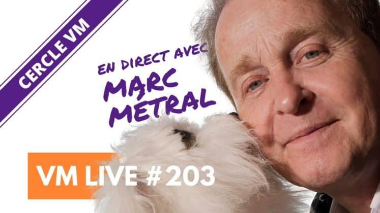 VM Live #203 | Spécial Marc METRAL