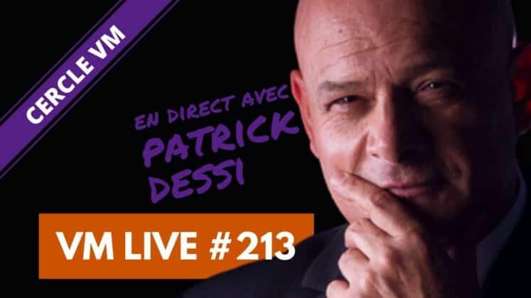 VM Live #213 | Spécial Patrick DESSI