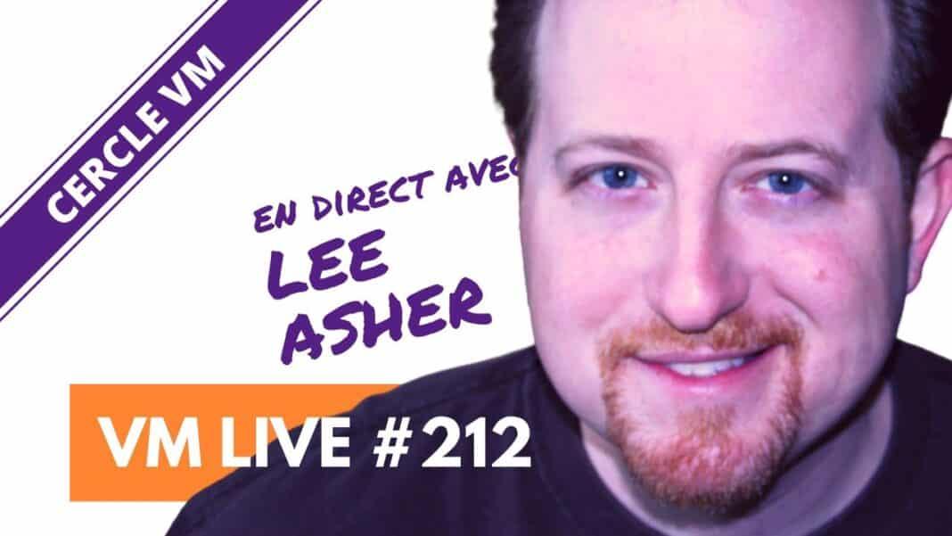 VM Live #212 | Spécial Lee ASHER