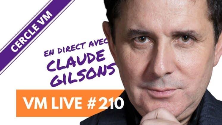 VM Live #210 | Spécial Claude GILSONS