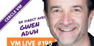 VM Live 195 Spécial Gwen ADUH