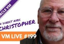 VM Live #199   Spécial Christopher
