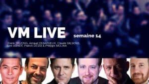 VM Live semaine 14