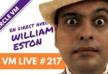 VM Live #217 | Spécial William ESTON