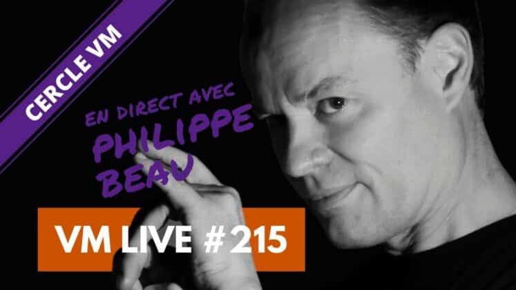 VM Live #215 | Spécial Philippe BEAU