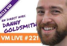 VM Live #221 | Spécial Danny GOLDSMITH