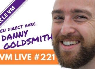 VM Live #221   Spécial Danny GOLDSMITH