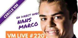 VM Live #220 | Spécial Nans MARCO