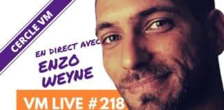VM Live #218 | Spécial Enzo WEYNE