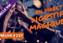 VM Live #227 | Digestif Magique