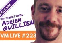 VM Live #223 | Spécial Adrien QUILLIEN