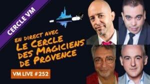 VM Live #252   spécial Cercle des Magiciens de Provence