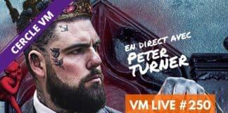 VM Live #250 | Spécial Peter TURNER