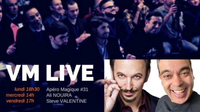 VM Live Apéro Magique #31 Ali NOUIRA Steve VALENTINE