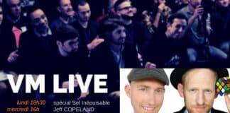 VM Live spécial Sel Inépuisable Jeff COPELAND Karl HEIN