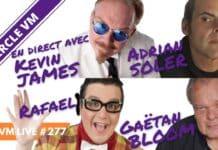 VM Live Kevin JAMES avec Rafael, Gaëtan BLOOM & Adrian SOLER