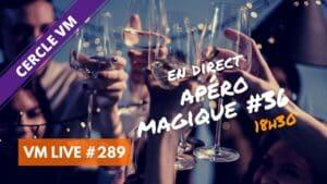 VM Live apéro magique #36