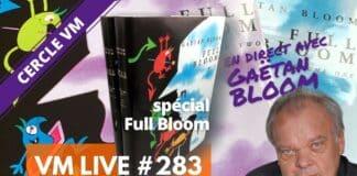 VM Live spécial Full Bloom