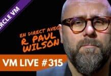 VM Live R. Paul WILSON
