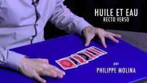 Huile et Eau Recto Verso par Philippe Molina