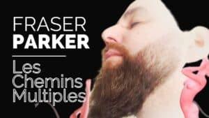Les Chemins Multiples par Fraser PARKER