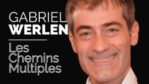 Les Chemins Multiples Gabriel WERLEN