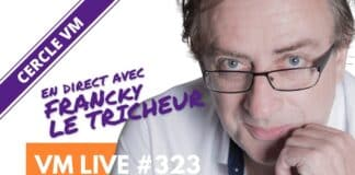 VM Live Francky LE TRICHEUR