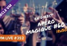 VM Live #352 | Apéro Magique #60